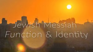 The Jewish Messiah: Function and Identity Revisited